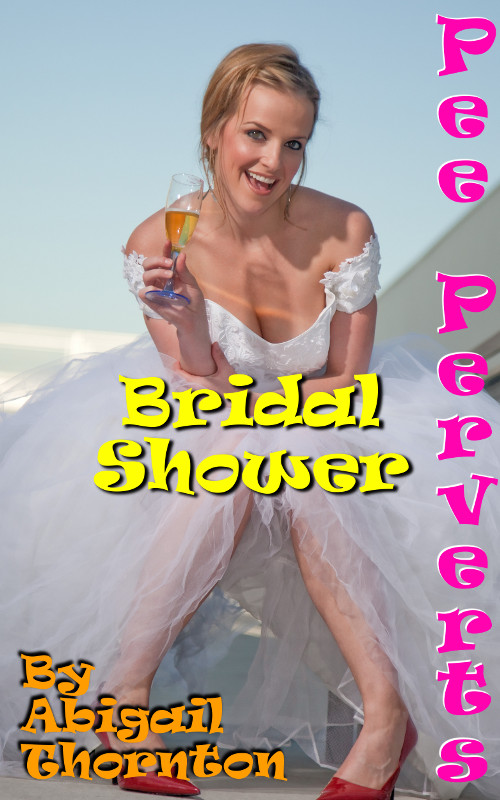 Pee Perverts: Bridal Shower