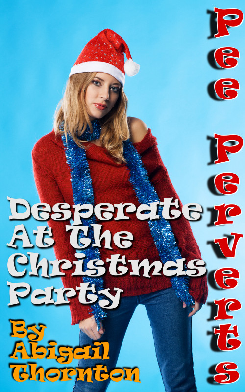 Pee Perverts: Desperate at the Christmas Party