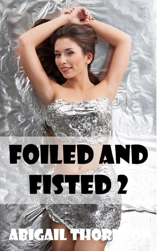 Foiled and Fisted 2