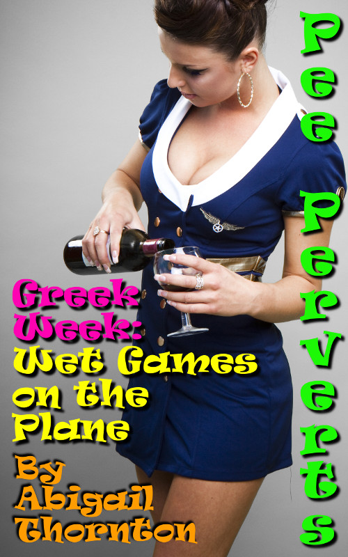 Pee Perverts: Wet Games on the Plane (Greek Week Book 2)
