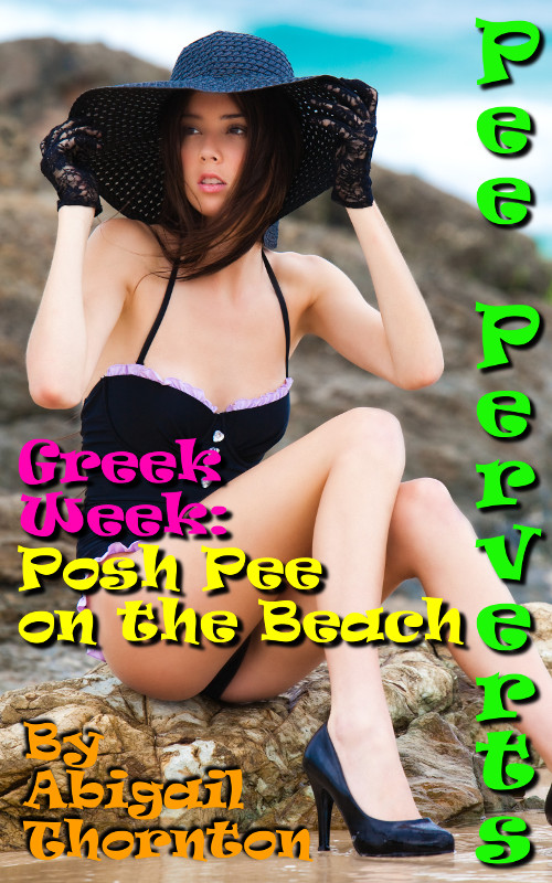 Pee Perverts: Posh Pee on the Beach (Greek Week Book 5)