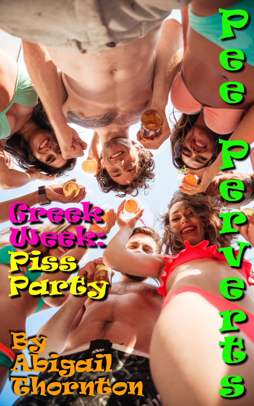 Pee Perverts: Piss Party (Greek Week Book 7)