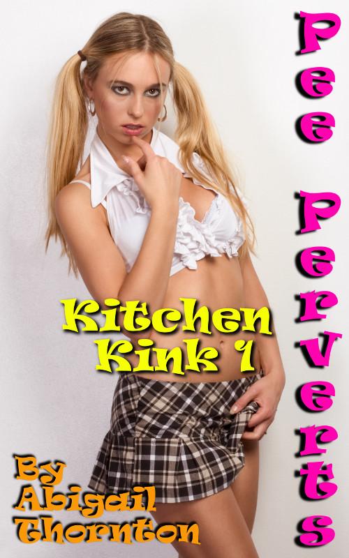 Pee Perverts: Kitchen Kink 1