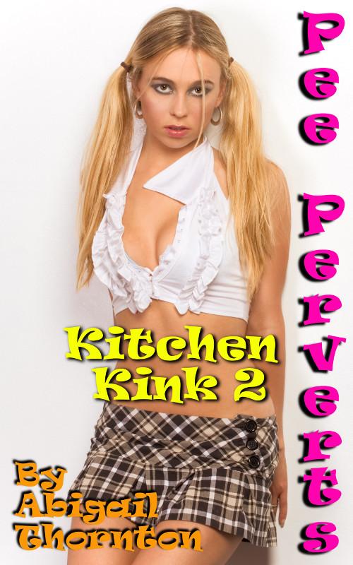 Pee Perverts: Kitchen Kink 2