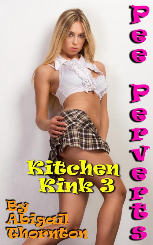 Pee Perverts: Kitchen Kink 3