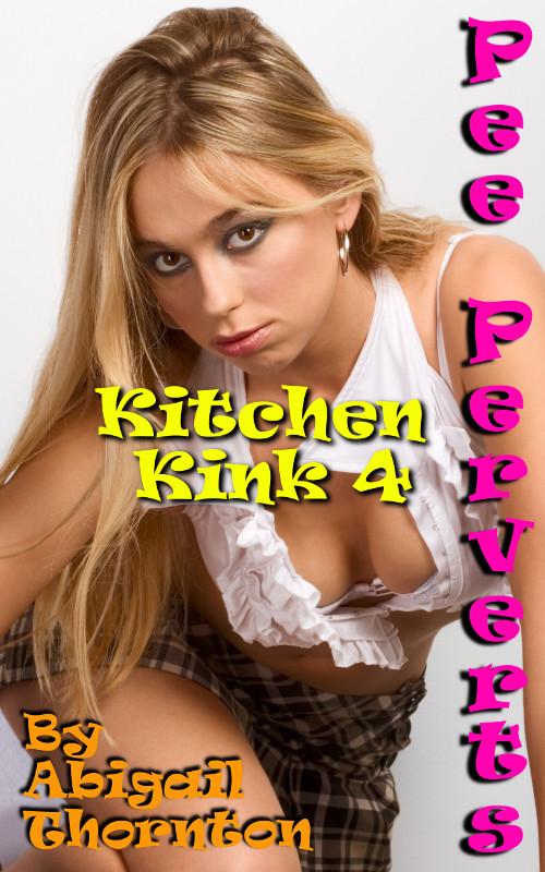 Pee Perverts: Kitchen Kink 4