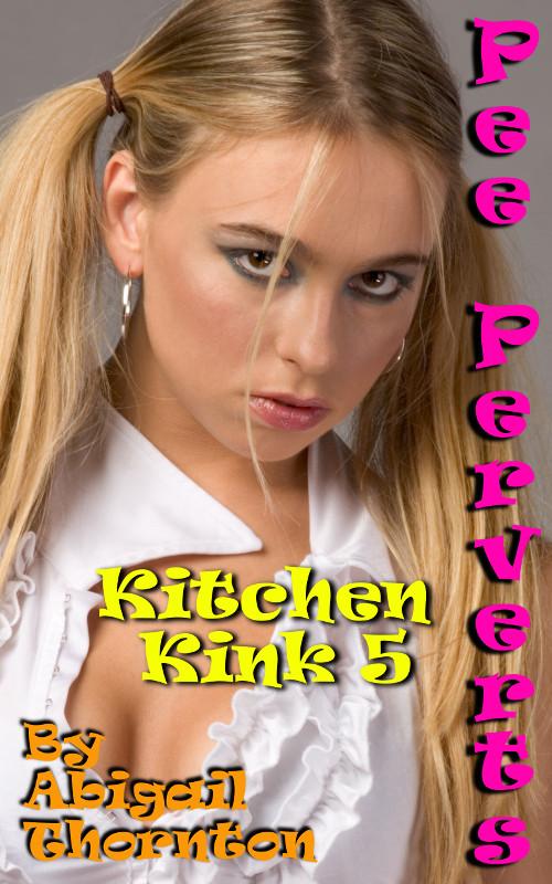 Pee Perverts: Kitchen Kink 5