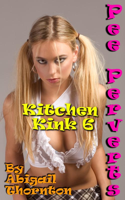 Pee Perverts: Kitchen Kink 6