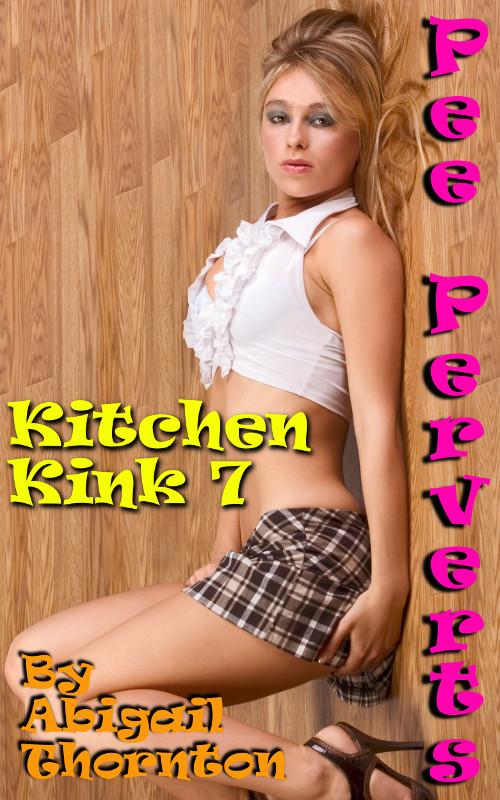 Pee Perverts: Kitchen Kink 7