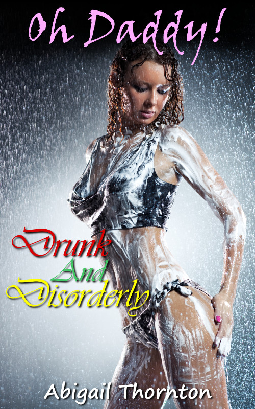 Oh Daddy! - Drunk and Disorderly