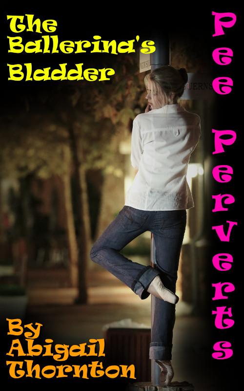 Pee Perverts: The Ballerina's Bladder
