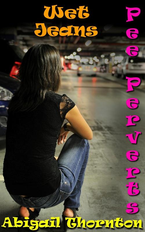 Pee Perverts: Wet Jeans