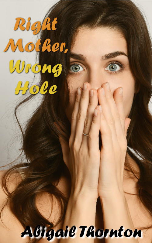 Right Mother, Wrong Hole