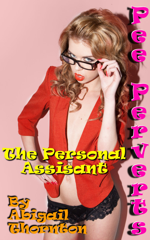 Pee Perverts: The Personal Assistant