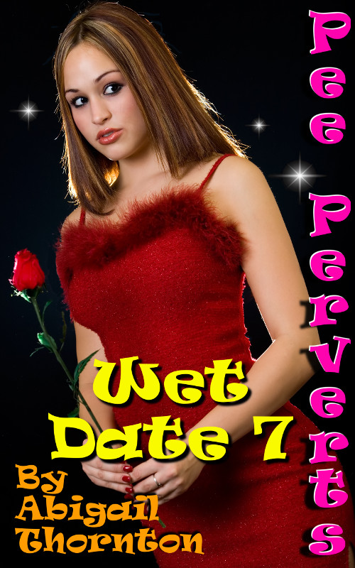 Pee Perverts: Wet Date 7