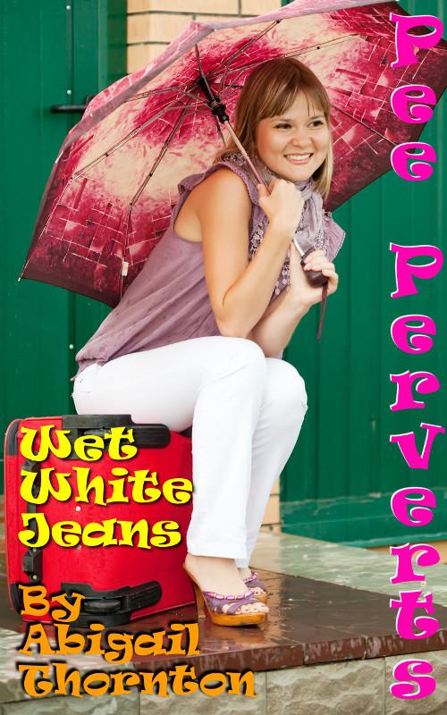 Pee Perverts: Wet White Jeans