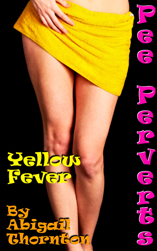 Pee Perverts: Yellow Fever