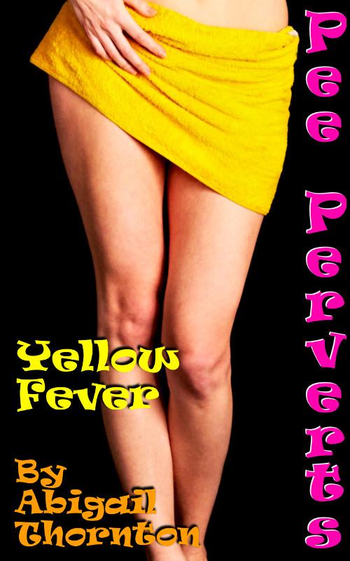 Pee Perverts: Yellow Fever